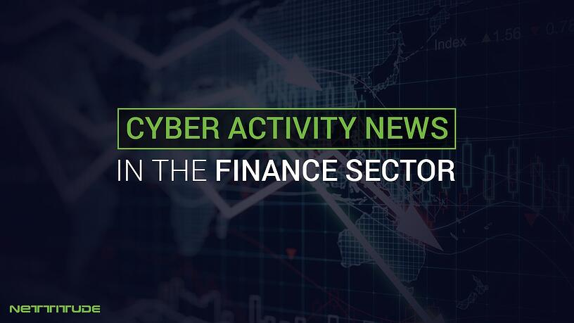 Cyber Acivity News - in finance sector.jpg