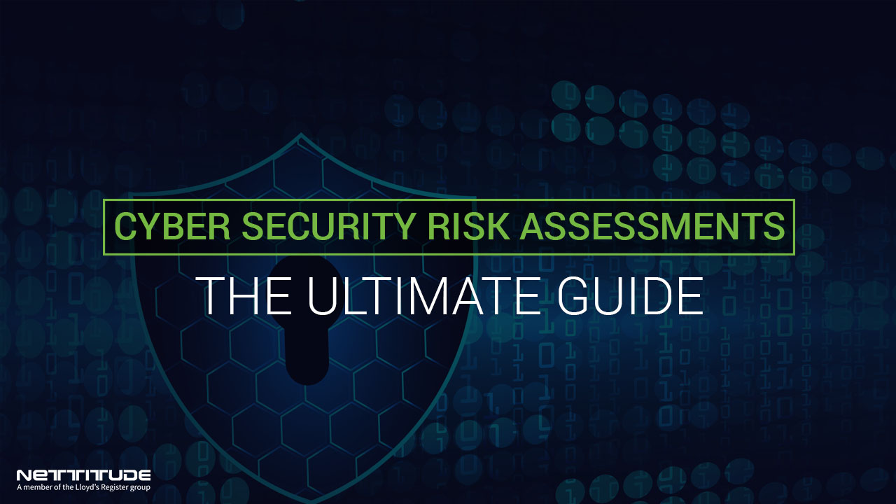 Cyber Security Risk Assessments - the ultimate guide