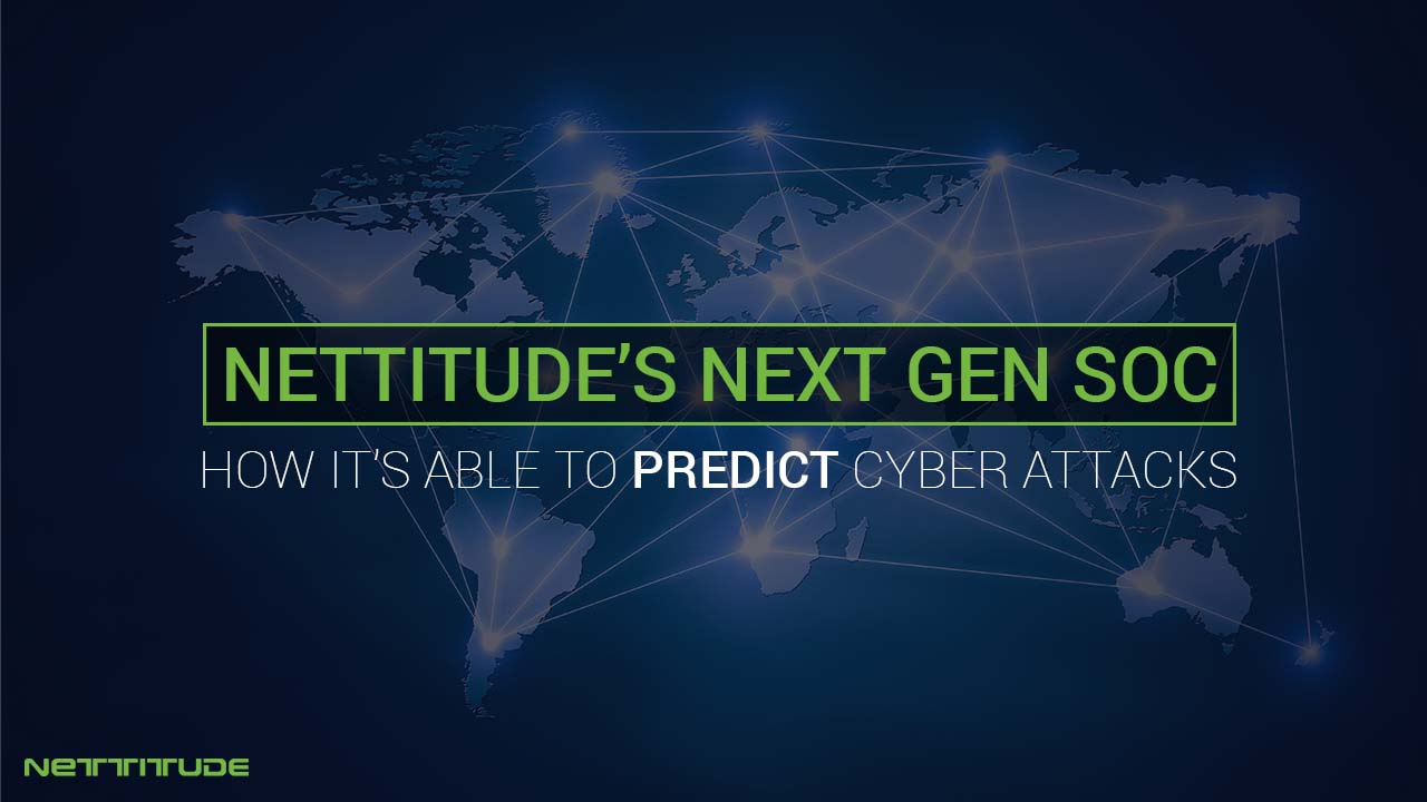How Nettitude's next generation SOC is able to predict Cyber Attacks - BLOG.jpg