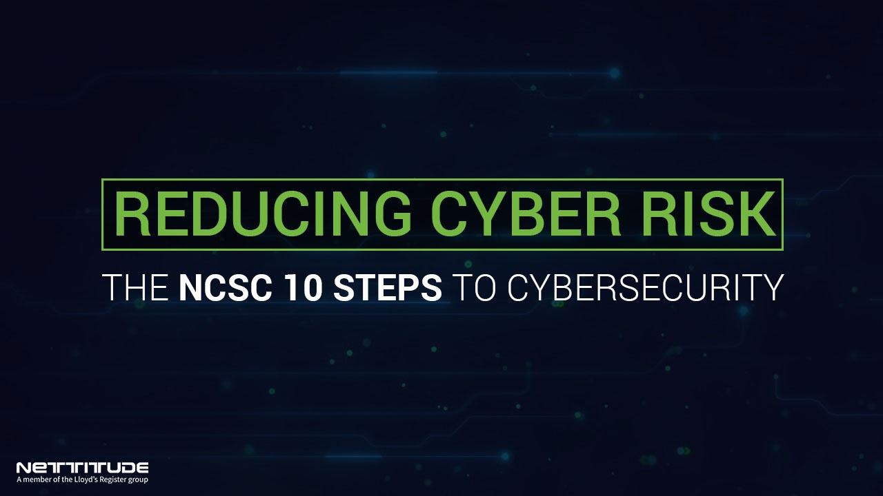 NCSC 10 Steps To Cyber Security
