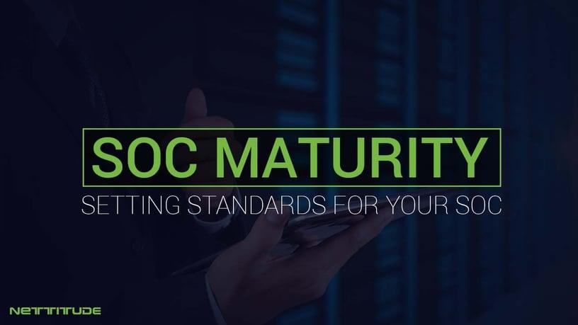 SOC maturity - Setting standards for your SOC - BLOG.jpg
