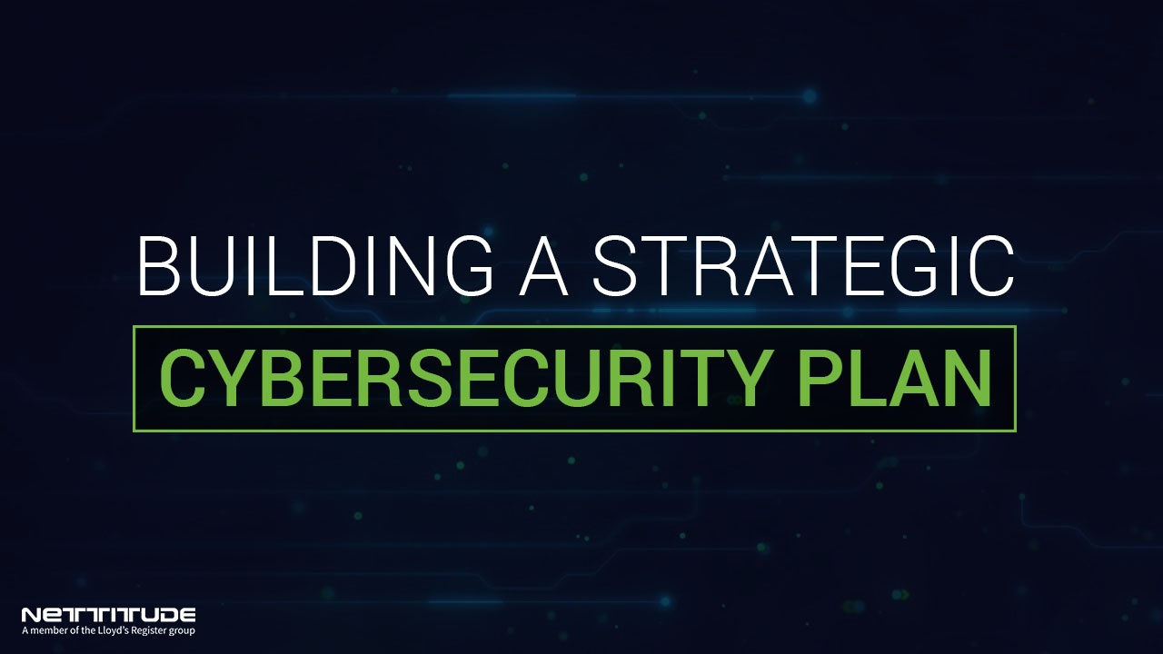 Building a Strategic Cyber Security Plan