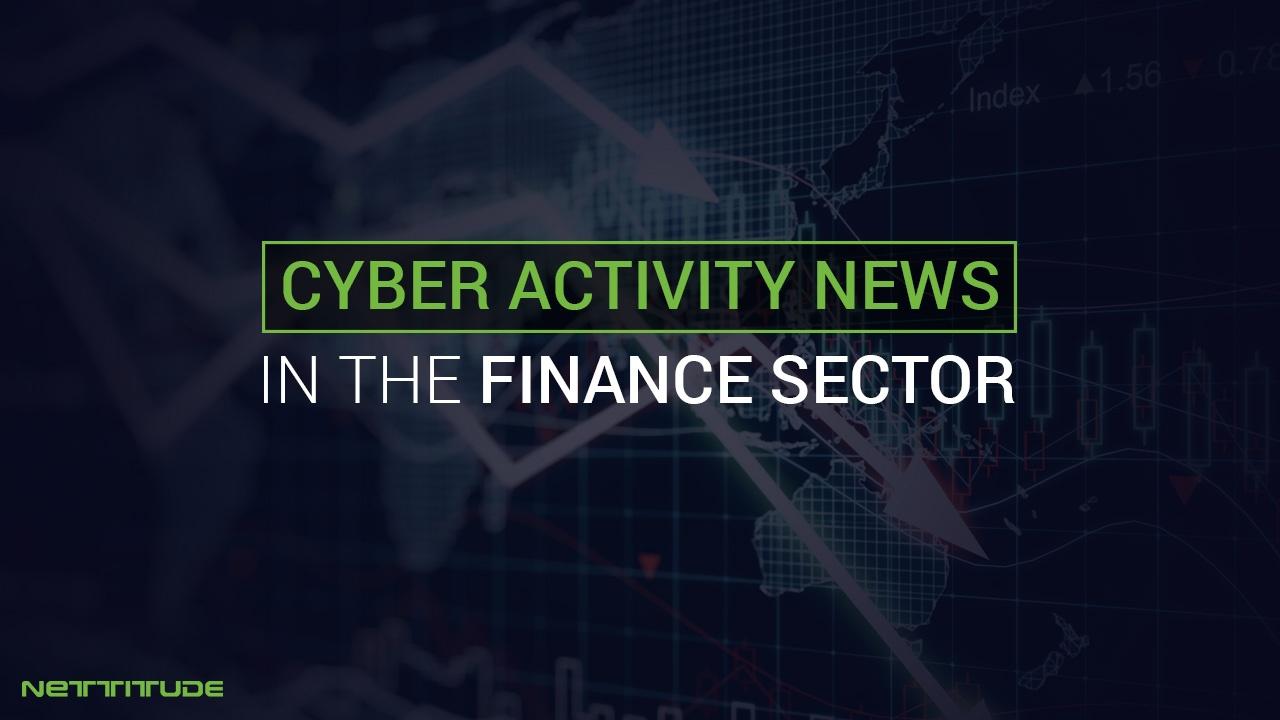 Cyber Acivity News - in finance sector.jpg